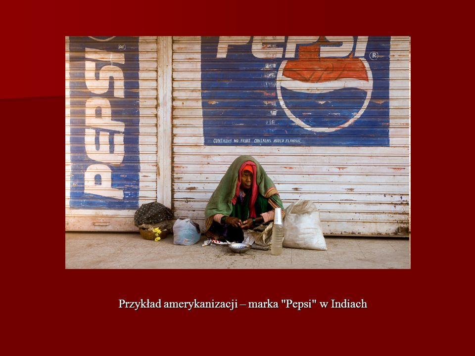 Przykład amerykanizacji – marka Pepsi w Indiach