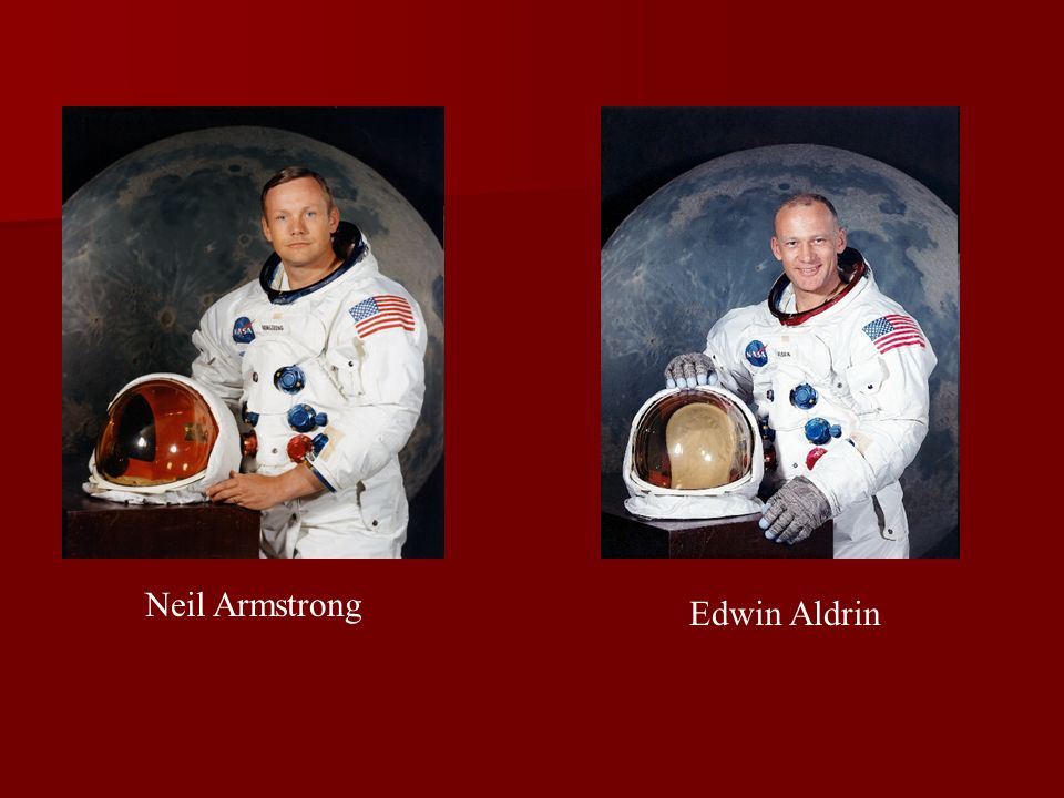 Neil Armstrong Edwin Aldrin