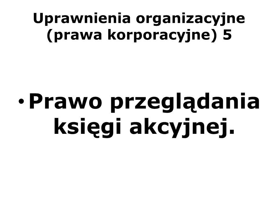 Uprawnienia organizacyjne (prawa korporacyjne) 5