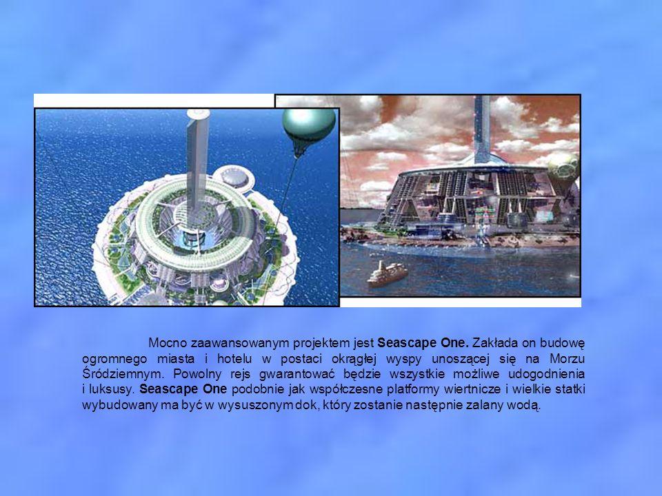 Mocno zaawansowanym projektem jest Seascape One