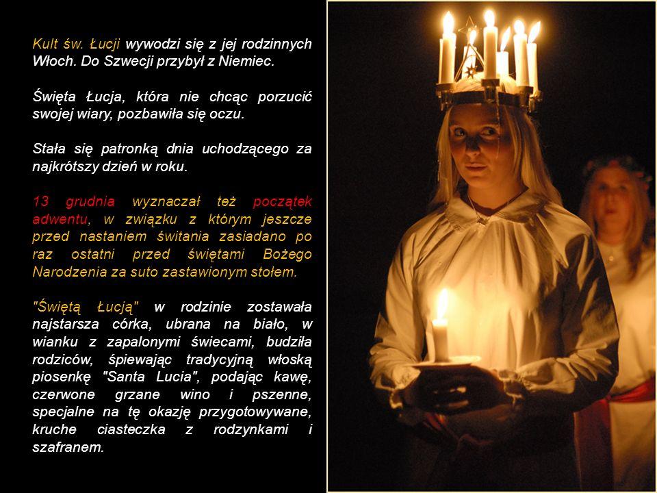 Kult św. Łucji wywodzi się z jej rodzinnych Włoch