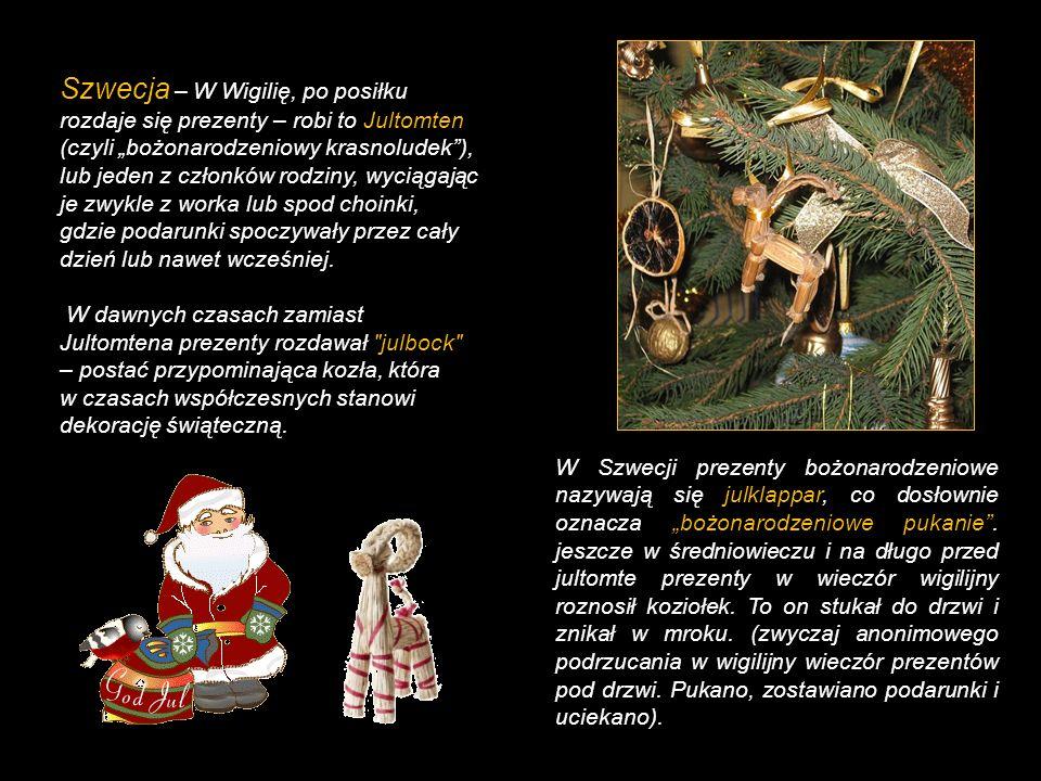 """Szwecja – W Wigilię, po posiłku rozdaje się prezenty – robi to Jultomten (czyli """"bożonarodzeniowy krasnoludek ), lub jeden z członków rodziny, wyciągając je zwykle z worka lub spod choinki, gdzie podarunki spoczywały przez cały dzień lub nawet wcześniej."""