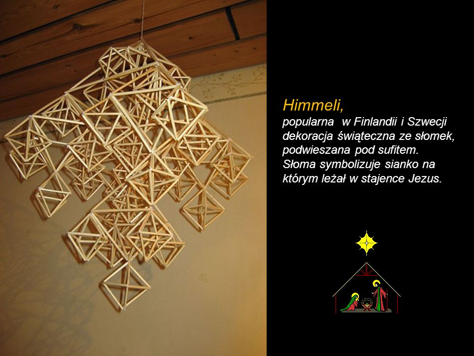 Himmeli, popularna w Finlandii i Szwecji