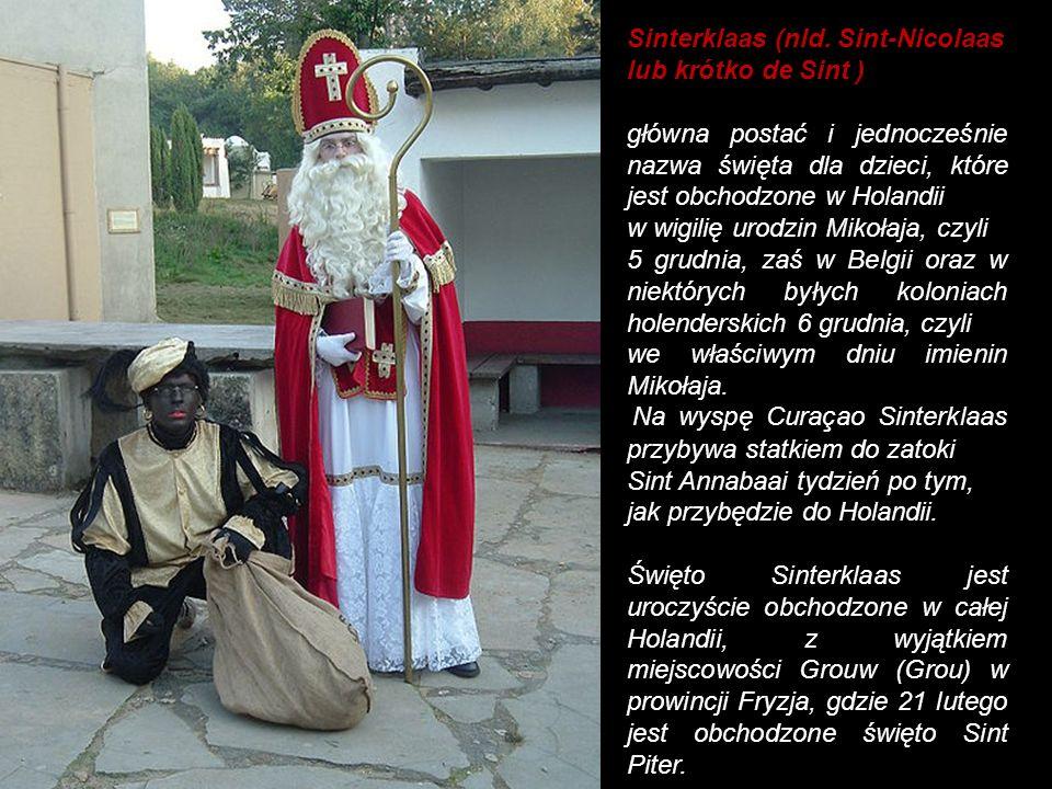 Sinterklaas (nld. Sint-Nicolaas lub krótko de Sint )