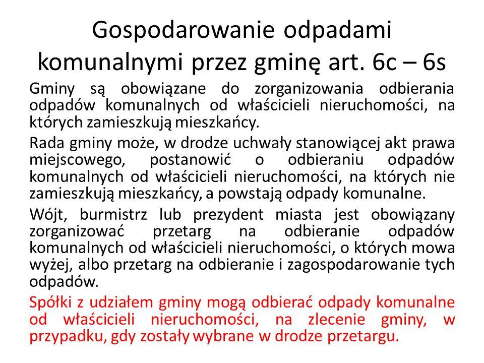 Gospodarowanie odpadami komunalnymi przez gminę art. 6c – 6s