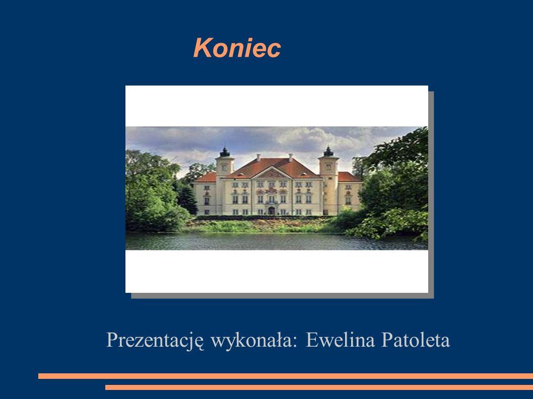 Prezentację wykonała: Ewelina Patoleta
