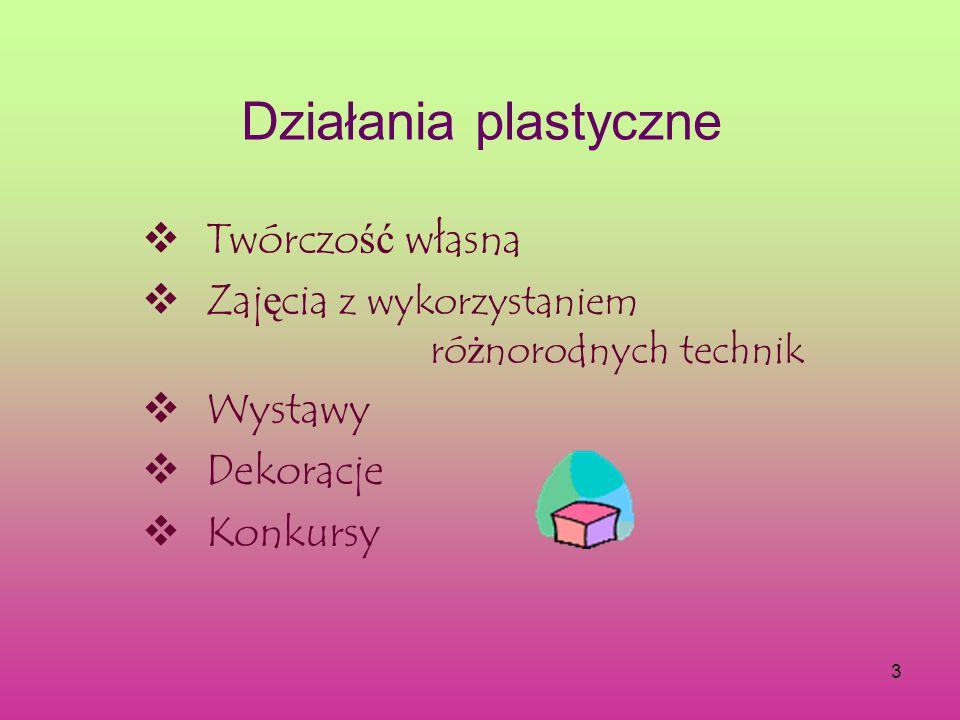 Działania plastyczne Twórczość własna