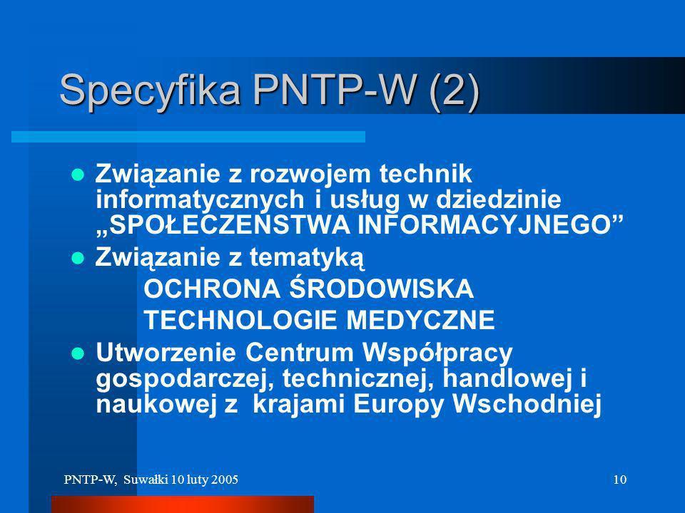 """Specyfika PNTP-W (2) Związanie z rozwojem technik informatycznych i usług w dziedzinie """"SPOŁECZEŃSTWA INFORMACYJNEGO"""