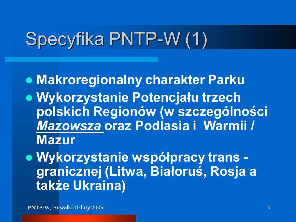 Specyfika PNTP-W (1) Makroregionalny charakter Parku