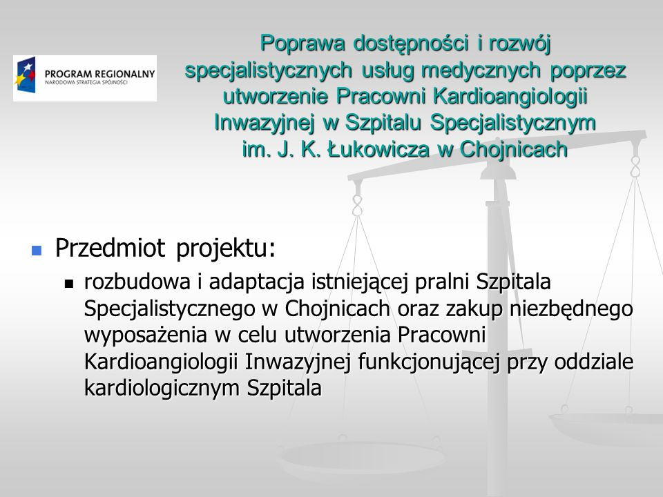 Poprawa dostępności i rozwój specjalistycznych usług medycznych poprzez utworzenie Pracowni Kardioangiologii Inwazyjnej w Szpitalu Specjalistycznym im. J. K. Łukowicza w Chojnicach