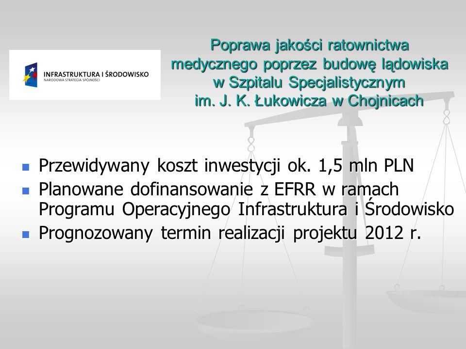 Przewidywany koszt inwestycji ok. 1,5 mln PLN