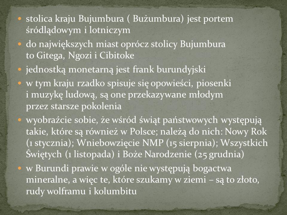 stolica kraju Bujumbura ( Bużumbura) jest portem śródlądowym i lotniczym