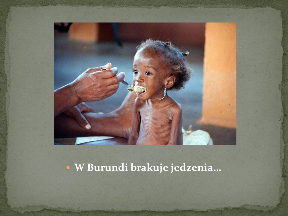 W Burundi brakuje jedzenia…