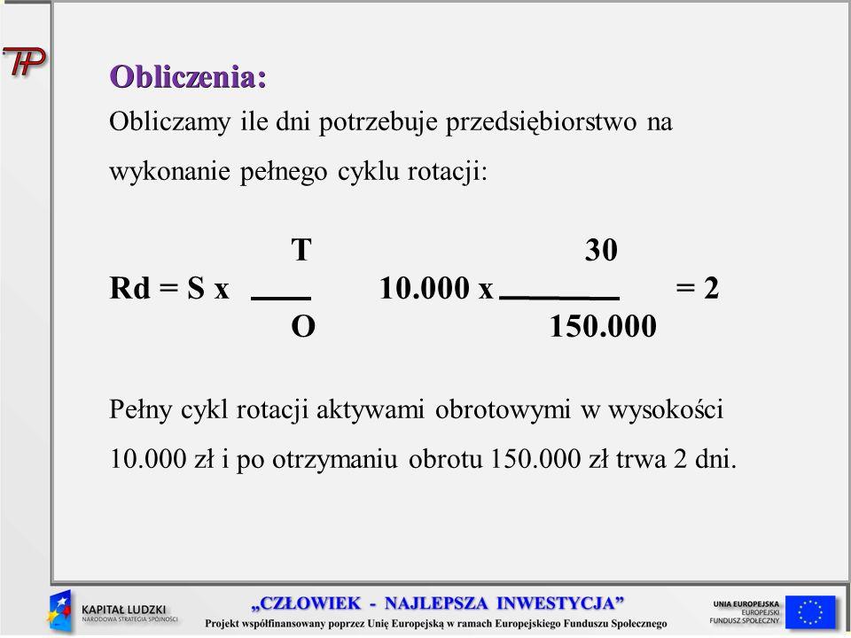 Obliczenia: T 30 Rd = S x 10.000 x = 2 O 150.000
