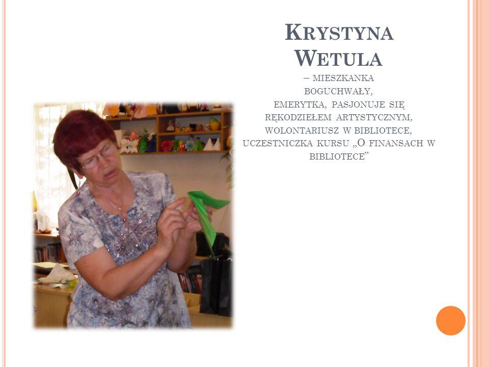 """Krystyna Wetula – mieszkanka boguchwały, emerytka, pasjonuje się rękodziełem artystycznym, wolontariusz w bibliotece, uczestniczka kursu """"O finansach w bibliotece"""