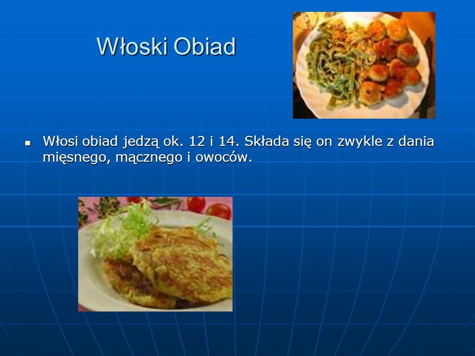 Włoski ObiadWłosi obiad jedzą ok.12 i 14.