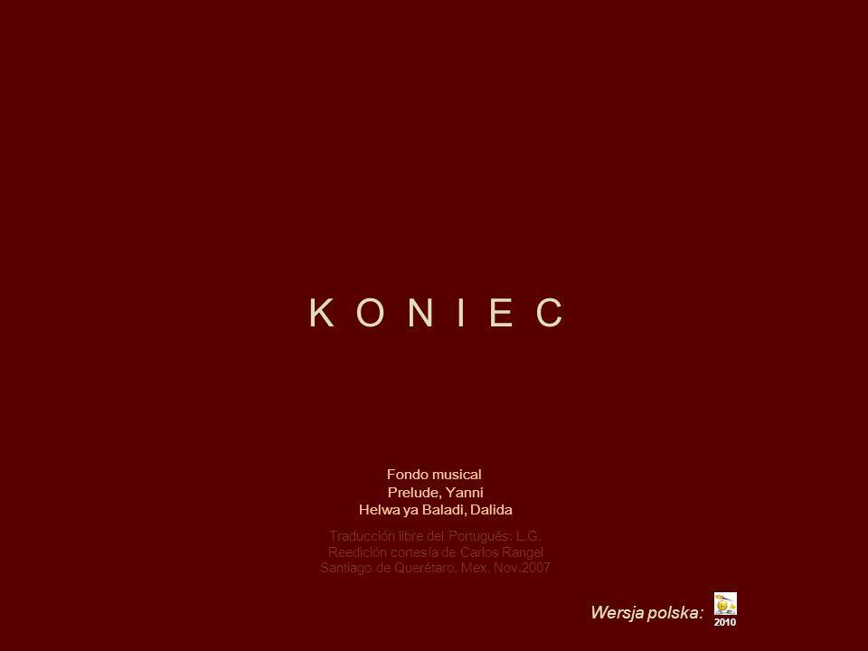 K O N I E C Wersja polska: Fondo musical Prelude, Yanni
