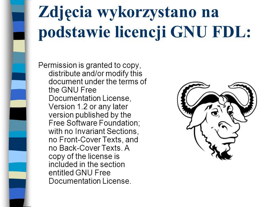 Zdjęcia wykorzystano na podstawie licencji GNU FDL: