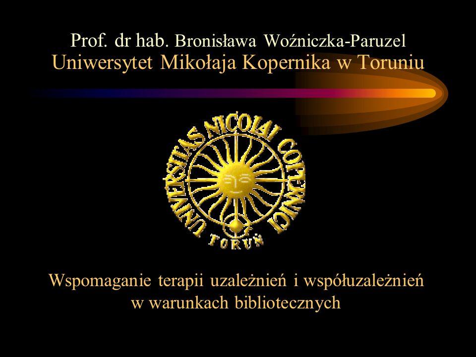 Prof. dr hab. Bronisława Woźniczka-Paruzel Uniwersytet Mikołaja Kopernika w Toruniu