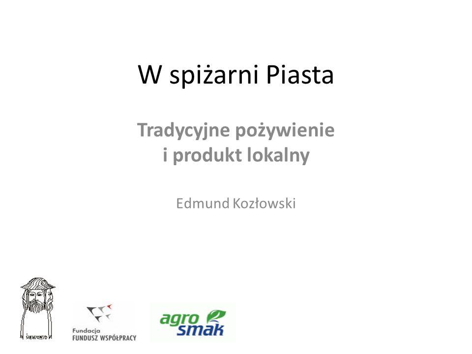 Tradycyjne pożywienie i produkt lokalny Edmund Kozłowski