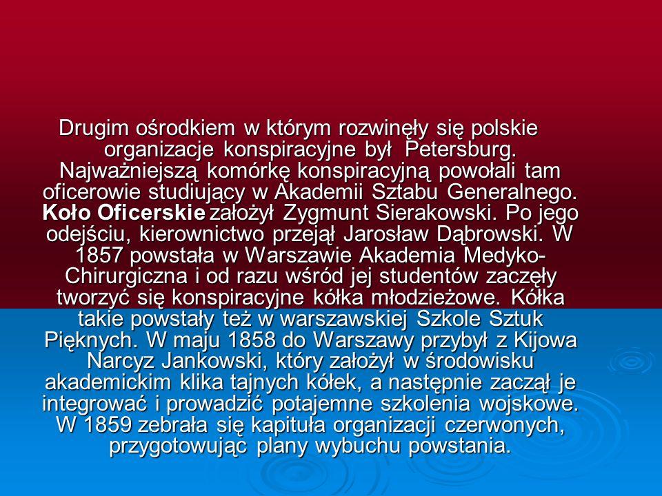 Drugim ośrodkiem w którym rozwinęły się polskie organizacje konspiracyjne był Petersburg.