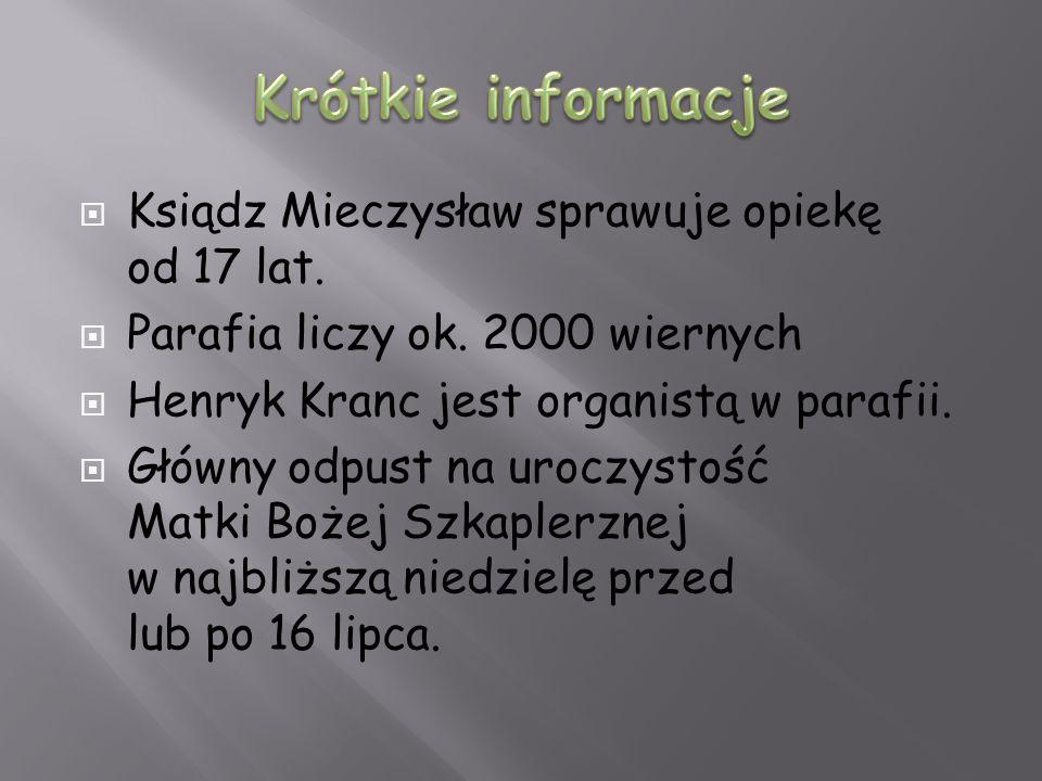 Krótkie informacje Ksiądz Mieczysław sprawuje opiekę od 17 lat.