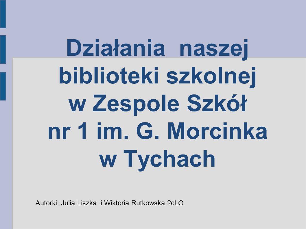 Działania naszej biblioteki szkolnej w Zespole Szkół nr 1 im. G