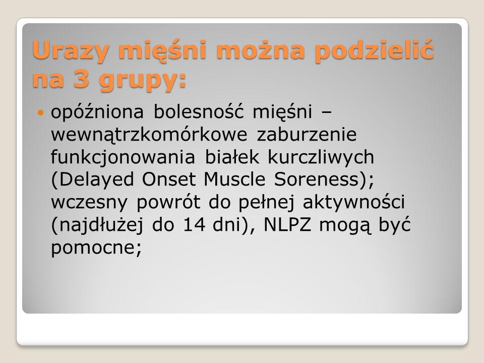 Urazy mięśni można podzielić na 3 grupy: