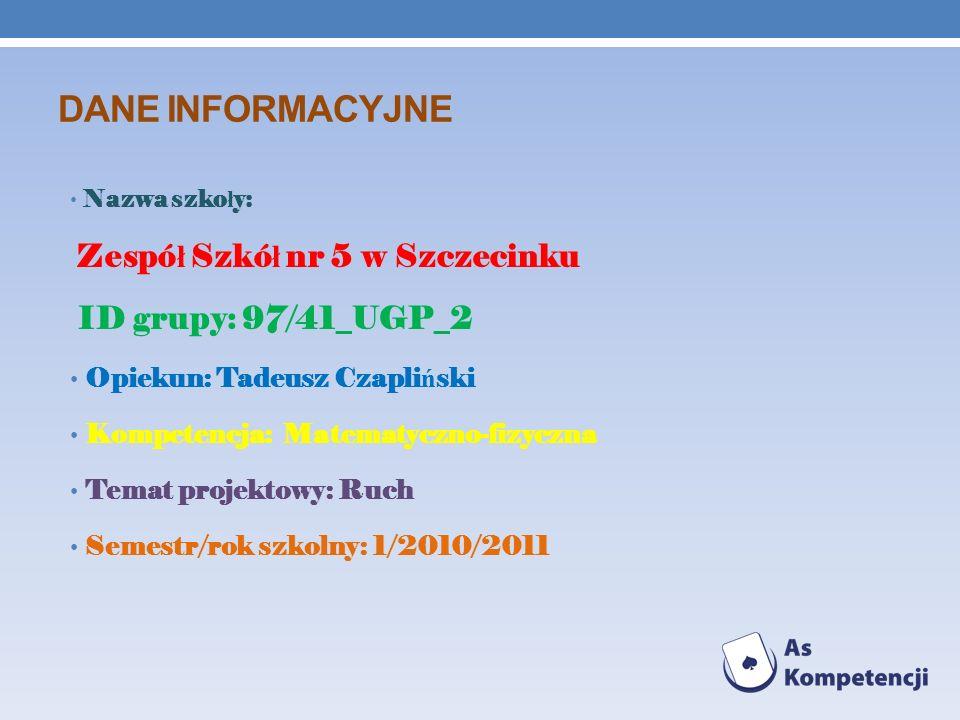 Dane Informacyjne ID grupy: 97/41_UGP_2 Zespół Szkół nr 5 w Szczecinku