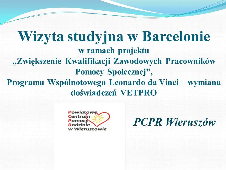"""Wizyta studyjna w Barcelonie w ramach projektu """"Zwiększenie Kwalifikacji Zawodowych Pracowników Pomocy Społecznej , Programu Wspólnotowego Leonardo da Vinci – wymiana doświadczeń VETPRO"""