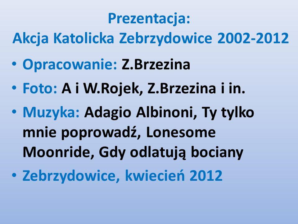 Prezentacja: Akcja Katolicka Zebrzydowice 2002-2012