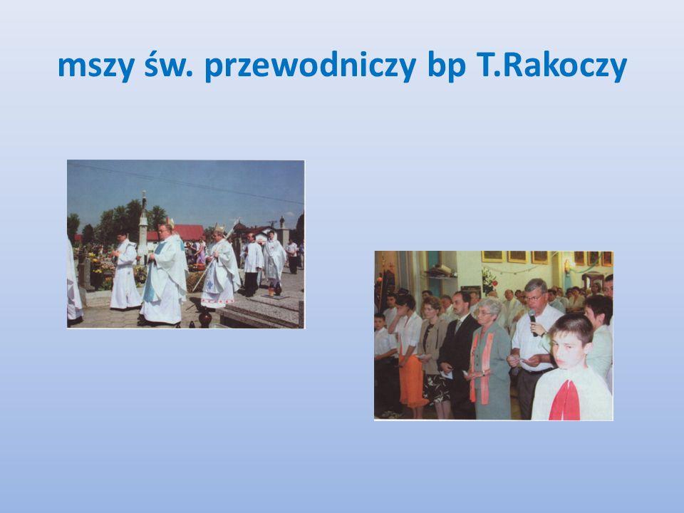 mszy św. przewodniczy bp T.Rakoczy