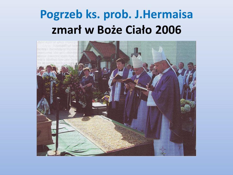 Pogrzeb ks. prob. J.Hermaisa zmarł w Boże Ciało 2006