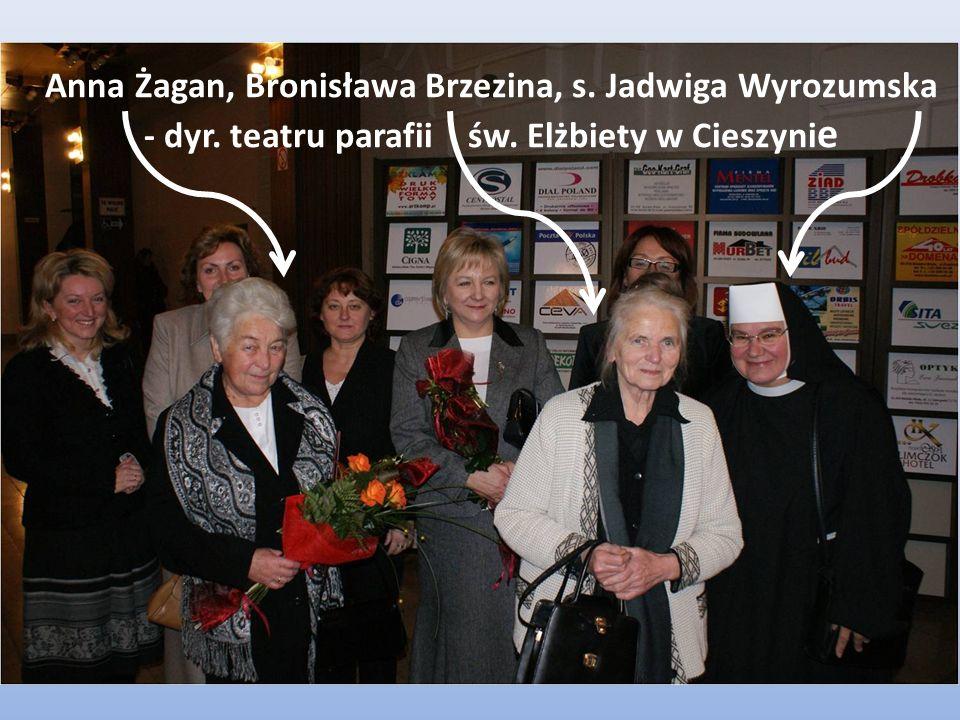 Anna Żagan, Bronisława Brzezina, s. Jadwiga Wyrozumska - dyr