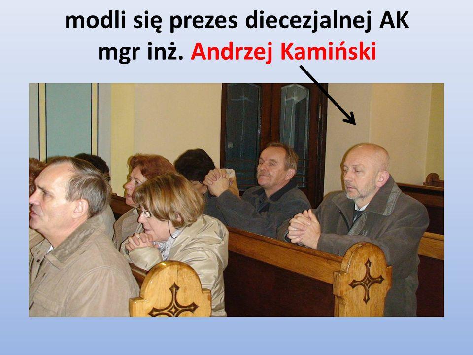 modli się prezes diecezjalnej AK mgr inż. Andrzej Kamiński