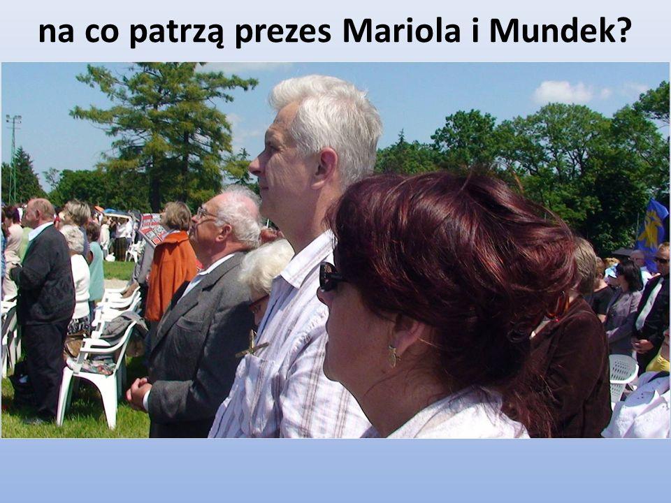 na co patrzą prezes Mariola i Mundek