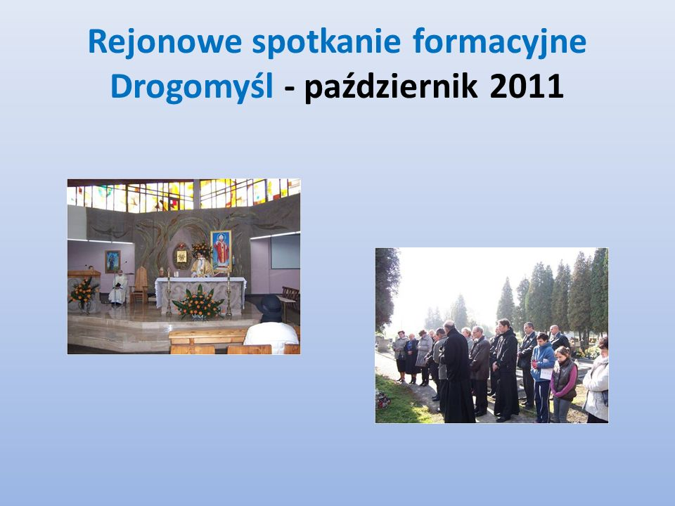 Rejonowe spotkanie formacyjne Drogomyśl - październik 2011