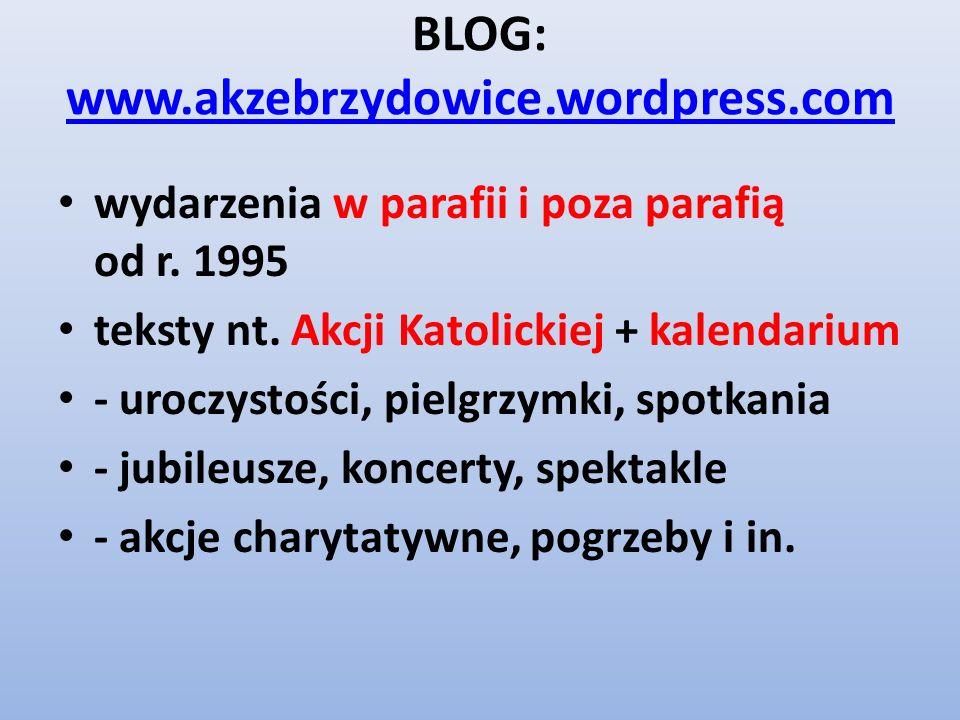 BLOG: www.akzebrzydowice.wordpress.com