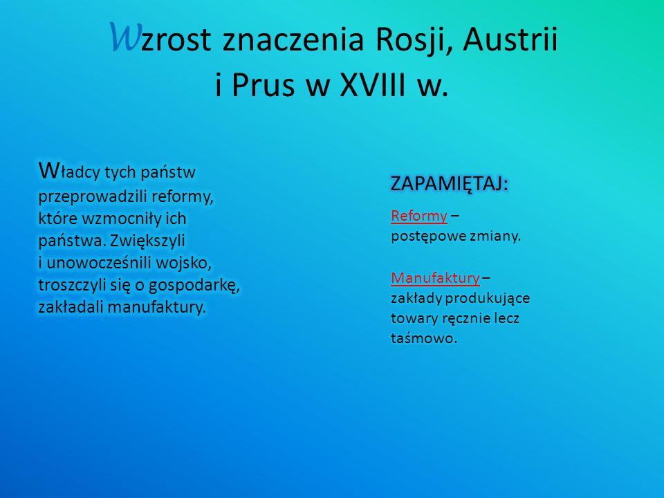Wzrost znaczenia Rosji, Austrii i Prus w XVIII w.