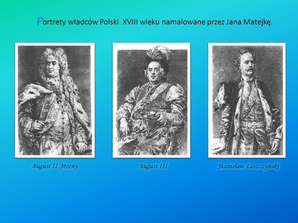 Portrety władców Polski XVIII wieku namalowane przez Jana Matejkę.