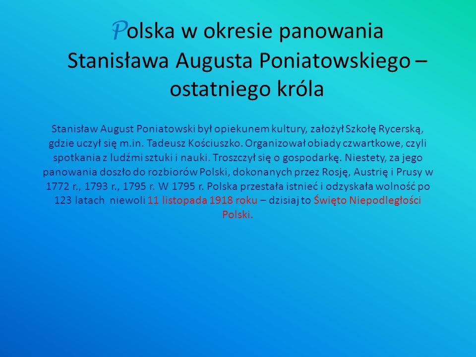 Polska w okresie panowania Stanisława Augusta Poniatowskiego – ostatniego króla