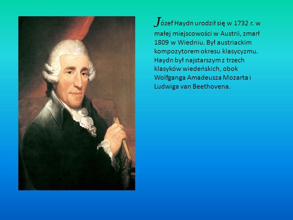 Józef Haydn urodził się w 1732 r