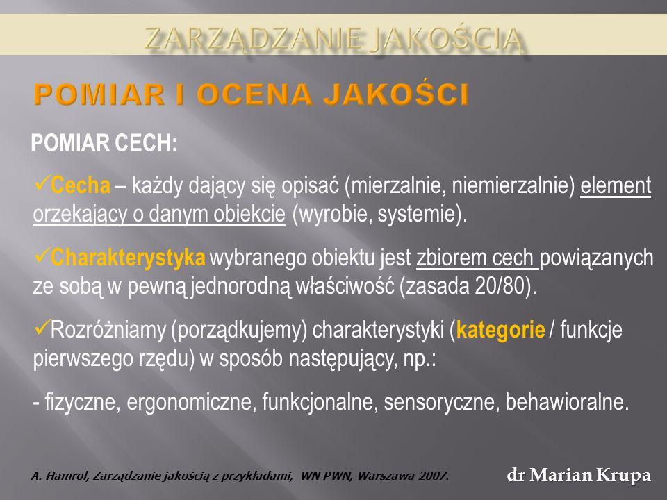 Zarządzanie jakością Pomiar i ocena jakości POMIAR CECH:
