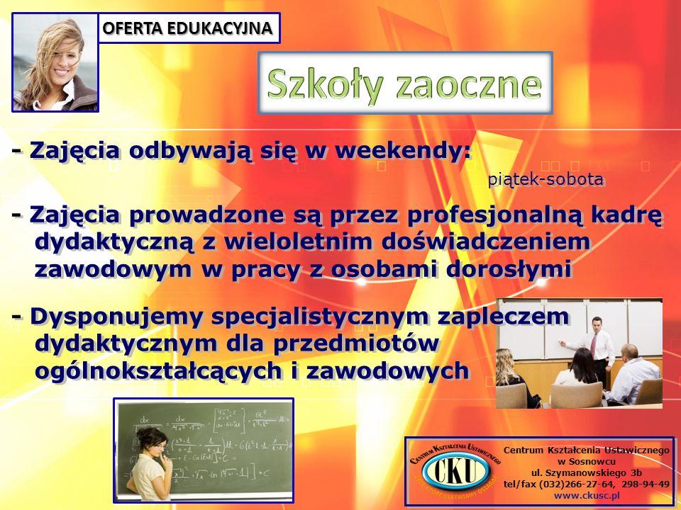 Szkoły zaoczne - Zajęcia odbywają się w weekendy: piątek-sobota