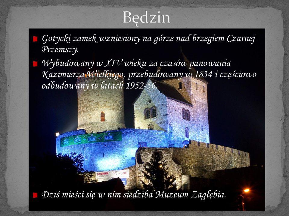 Będzin Gotycki zamek wzniesiony na górze nad brzegiem Czarnej Przemszy.