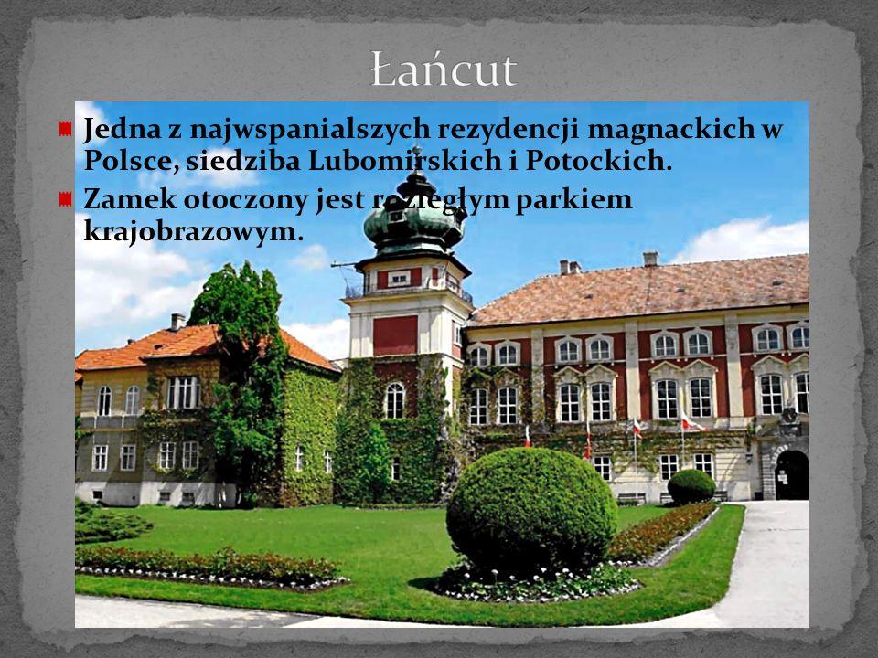 Łańcut Jedna z najwspanialszych rezydencji magnackich w Polsce, siedziba Lubomirskich i Potockich.