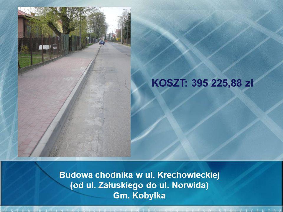 KOSZT: 395 225,88 zł Budowa chodnika w ul. Krechowieckiej