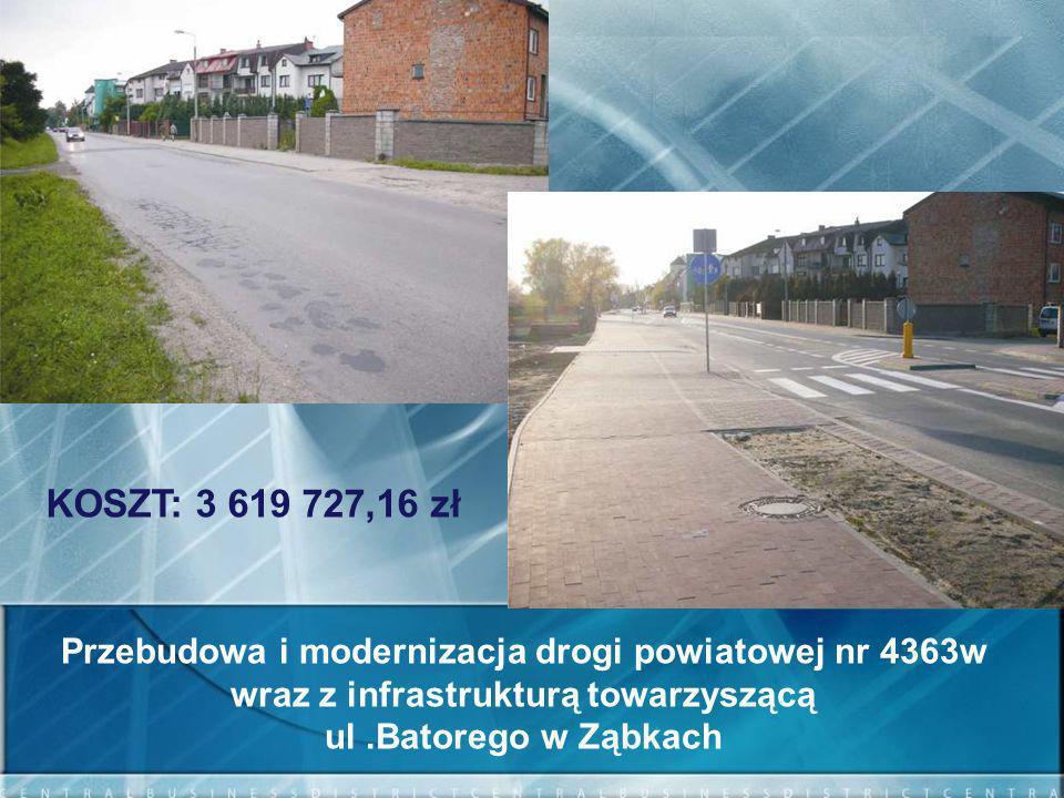 KOSZT: 3 619 727,16 zł Przebudowa i modernizacja drogi powiatowej nr 4363w. wraz z infrastrukturą towarzyszącą.