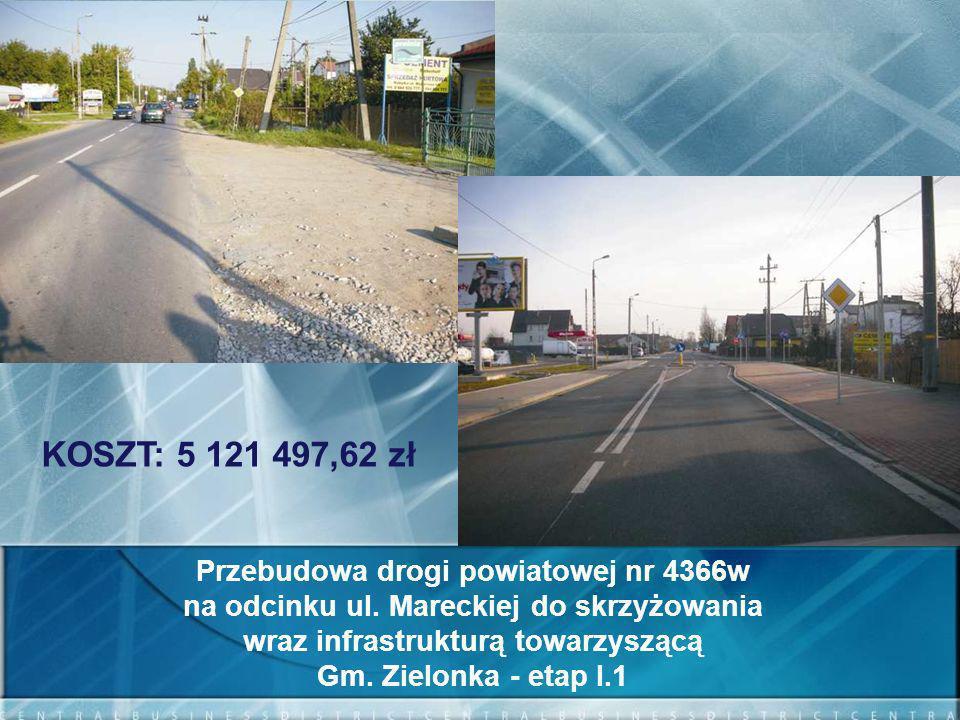 KOSZT: 5 121 497,62 zł Przebudowa drogi powiatowej nr 4366w