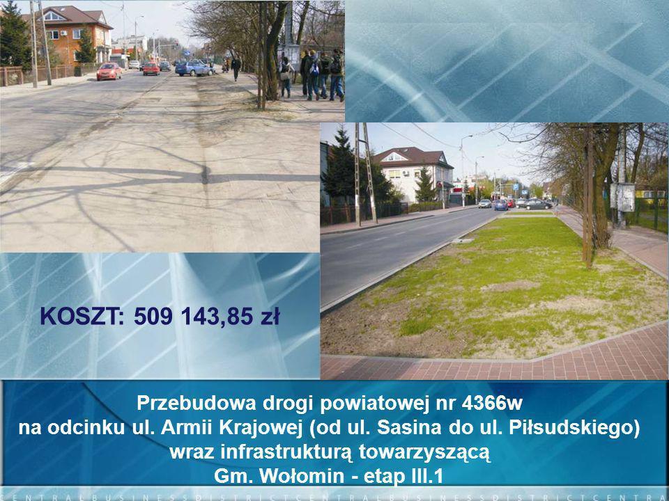 KOSZT: 509 143,85 zł Przebudowa drogi powiatowej nr 4366w